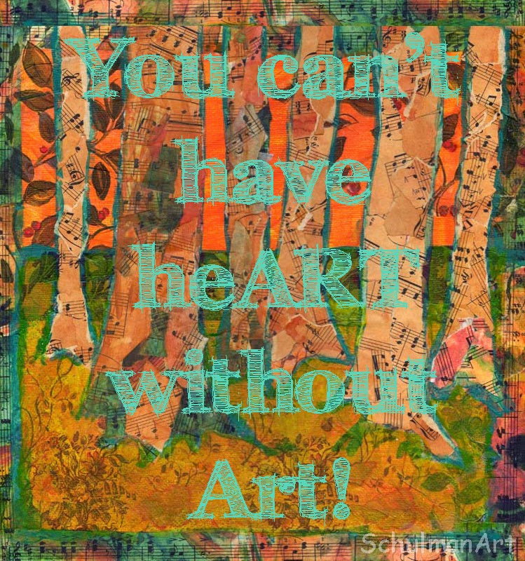 """You can't have """"heart"""" without """"art"""" from http://www.schulmanArt.blogspot.com"""