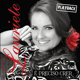 Lauriete - � Preciso Crer - Playback 2013
