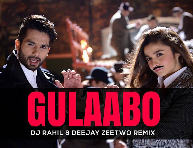 Gulaabo (Shaandar) - DJ Rahil & Deejay Zeetwo Remix