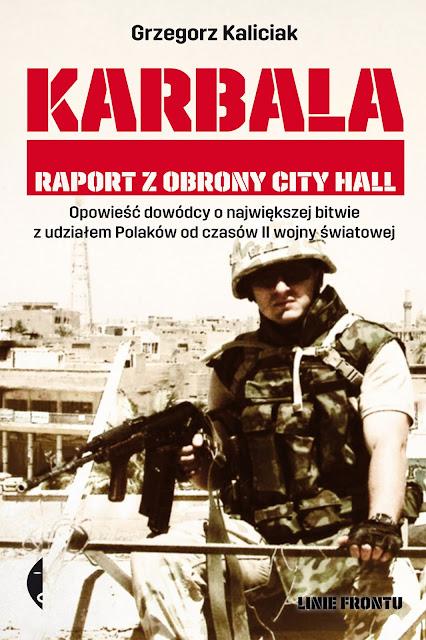 Karbala – raport z obrony City Hall - relacja uczestnika zdarzeń