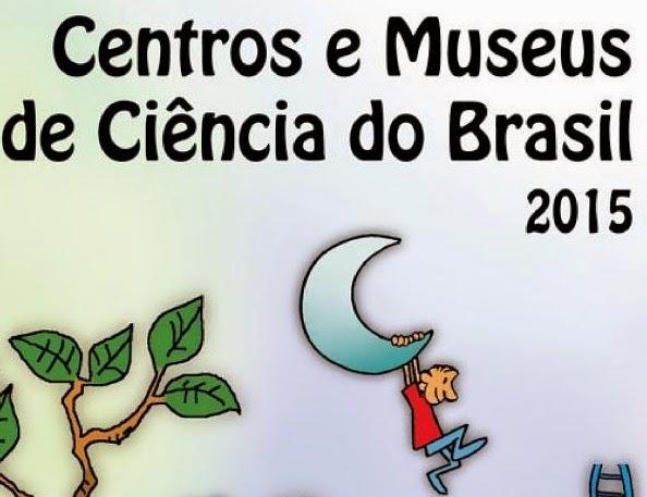 """Nova edição do guia """"Centros e Museus de Ciências do Brasil 2015"""""""