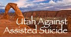 Utah Against Assisted Suicide