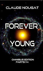 FOREVER YOUNG, Omnibus Edition - Winner Nevil Award for Climate Fiction