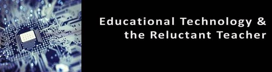 Educational Technology and the Reluctant Teacher
