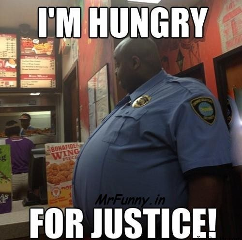 I'm Hungry For Justice – Funny Police Office Pic