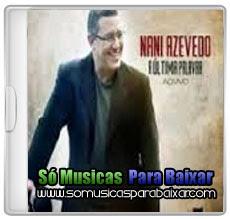 nani+azevedo CD Nani Azevedo – A Última Palavra (2013)