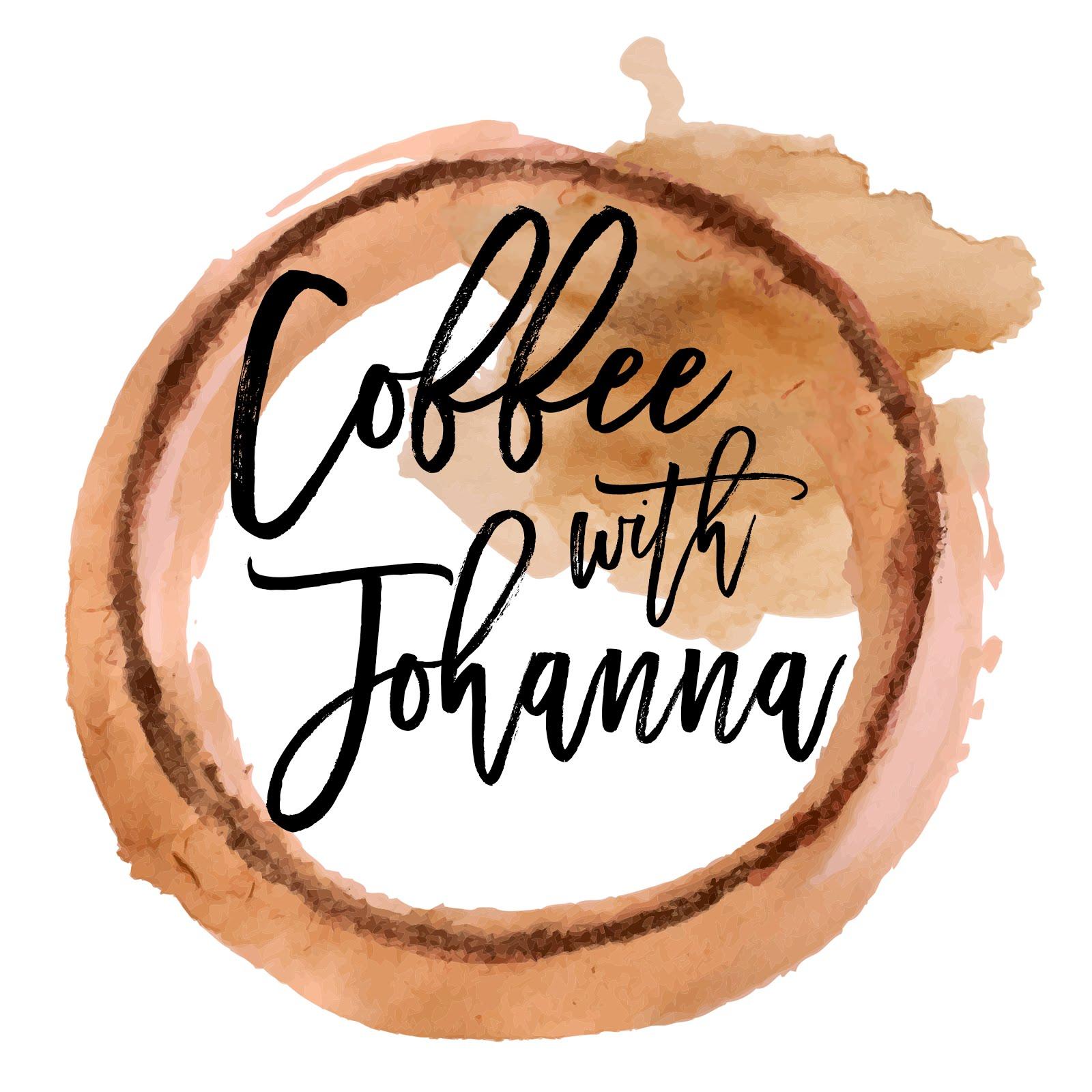 Coffee with Johanna