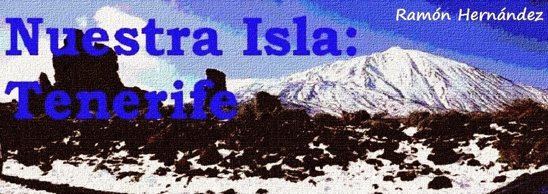 NUESTRA ISLA : TENERIFE