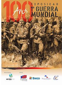 Exposição - 100 Anos da Primeira Guerra Mundial
