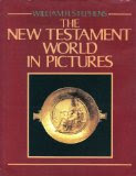 The New Testament World in Pictures 1