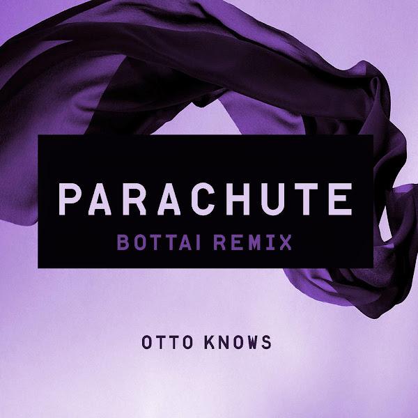 Otto Knows - Parachute (Bottai Remix) - Single Cover
