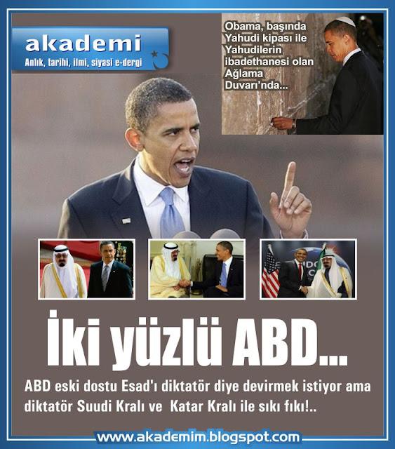 İki yüzlü ABD... ABD eski dostu Esad'ı diktatör diye devirmek istiyor ama diktatör Suudi Kralı ve  Katar Kralı ile sıkı fıkı!...