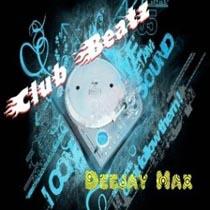 DJ Max- Club Beatz(2011) Hindi,Bollywood, Indian Remix Song Mp3 128Kbps Free Download