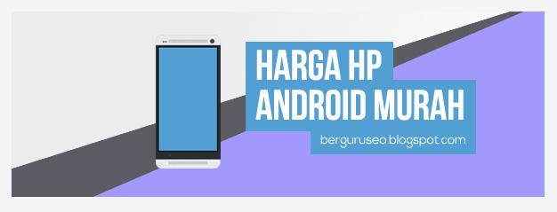 Harga HP Android Murah 2014