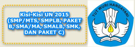 Silahkan Download Kisi-Kisi UN 2015 Lengkap untuk tingkat SMP, SMA, SMK