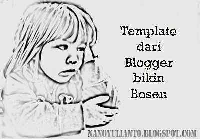 Bosen Pakai Template Blogger