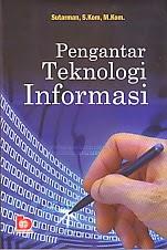 toko buku rahma: buku PENGANTAR  TEKNOLOGI INFORMASI, pengarang sutarman, penerbit bumi aksara