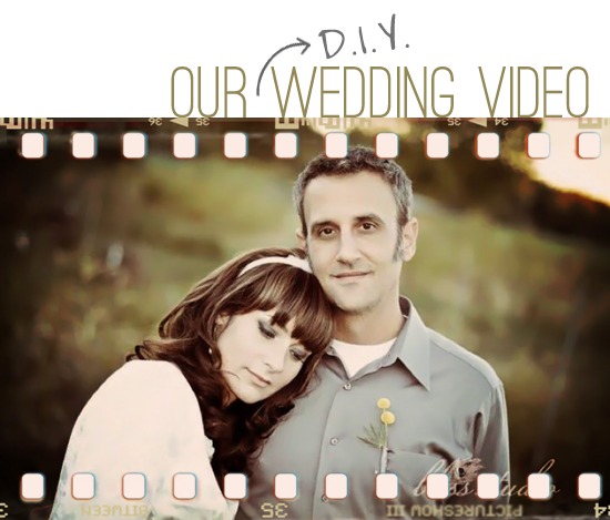D.I.Y. Wedding Video