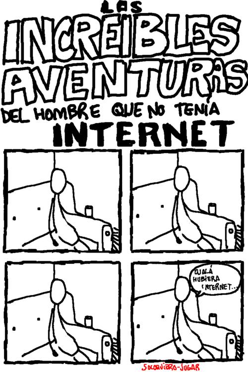 Las increíbles aventuras del hombre que no tenia Internet