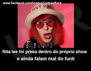 Rita Lee foi presa no próprio show e ainda falam mal do funk