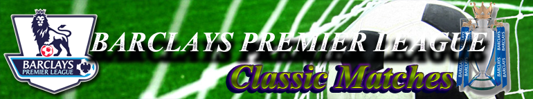 Barclays Premier League Classic Matches
