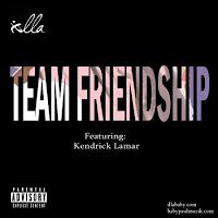 ILLa. Team Friendship (Feat. Kendrick Lamar)