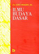 toko buku rahma: buku ILMU BUDAYA DASAR, pengarang djoko widagdho, penerbit bumi aksara