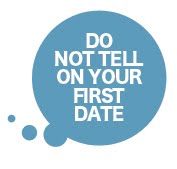 Do Not Tell On Your First Date