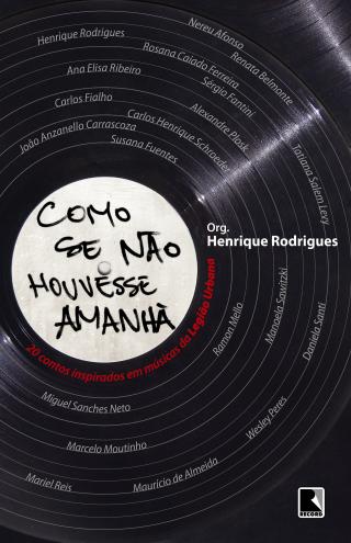 Livro: Como se não houvesse amanhã, org. Henrique Rodrigues