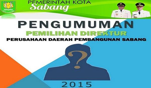 PEMERINTAH KOTA SABANG : SELEKSI CALON DIREKTUR PDPS - KOTA SABANG, INDONESIA