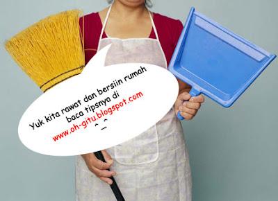 Merawat Dan Membersihkan Rumah http://oh-gitu.blogspot.com