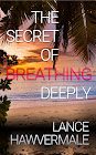 The Secret of Breathing Deeply