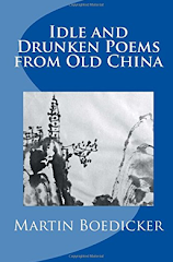 Paperback & Ebook: Idle and Drunken Poems from Old China