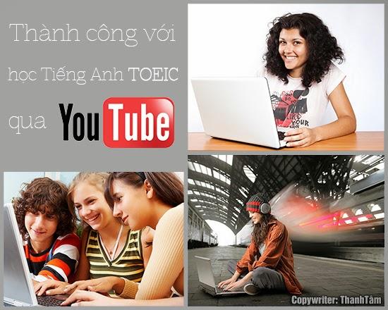 Hiệu quả cao khi học tiếng anh Toeic qua kênh youtube www.c10mt.com