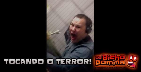 tocando o Terror