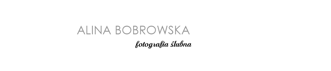 Fotografia  ślubna Alina Bobrowska