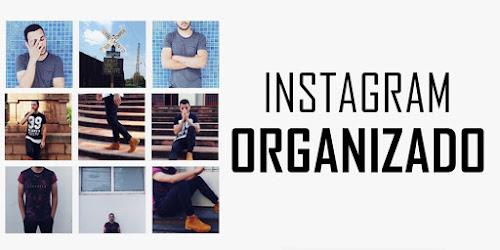 Como organizar o feed do instagram + Dicas