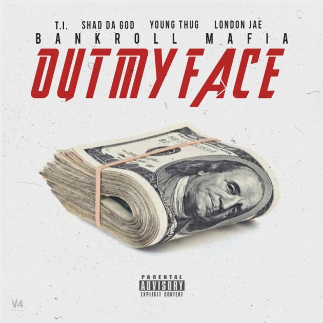 T.I., Shad Da God, Young Thug & London Jae - Out My Face