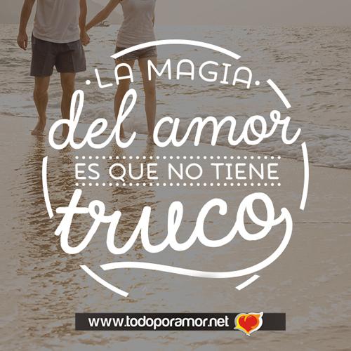 La magia del amor es que no tiene truco
