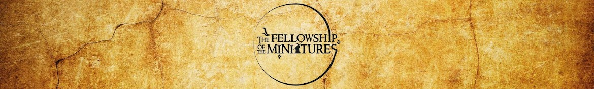 The Fellowship of the Miniatures