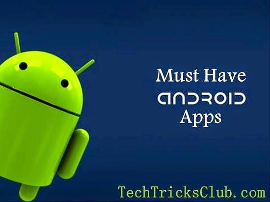 Must Have android apps for Android