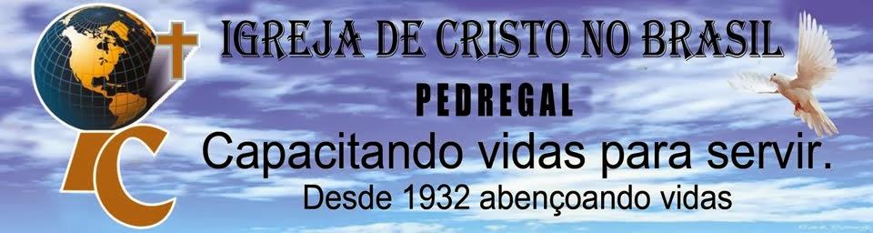 IGREJA DE CRISTO NO BRASIL PEDREGAL