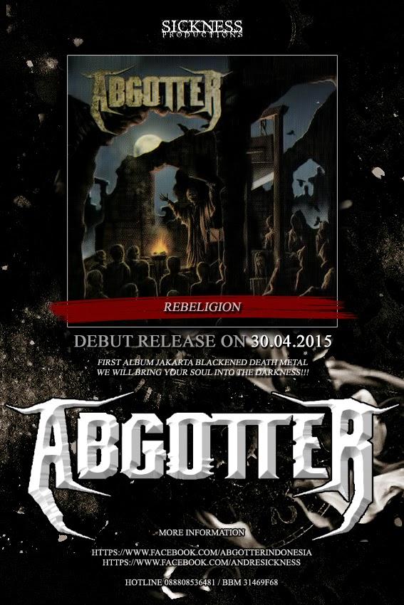 "Prepare Banget Debut Gelap & Cepat ABGOTTER "" Rebeligion "" via SICKNESS Production"