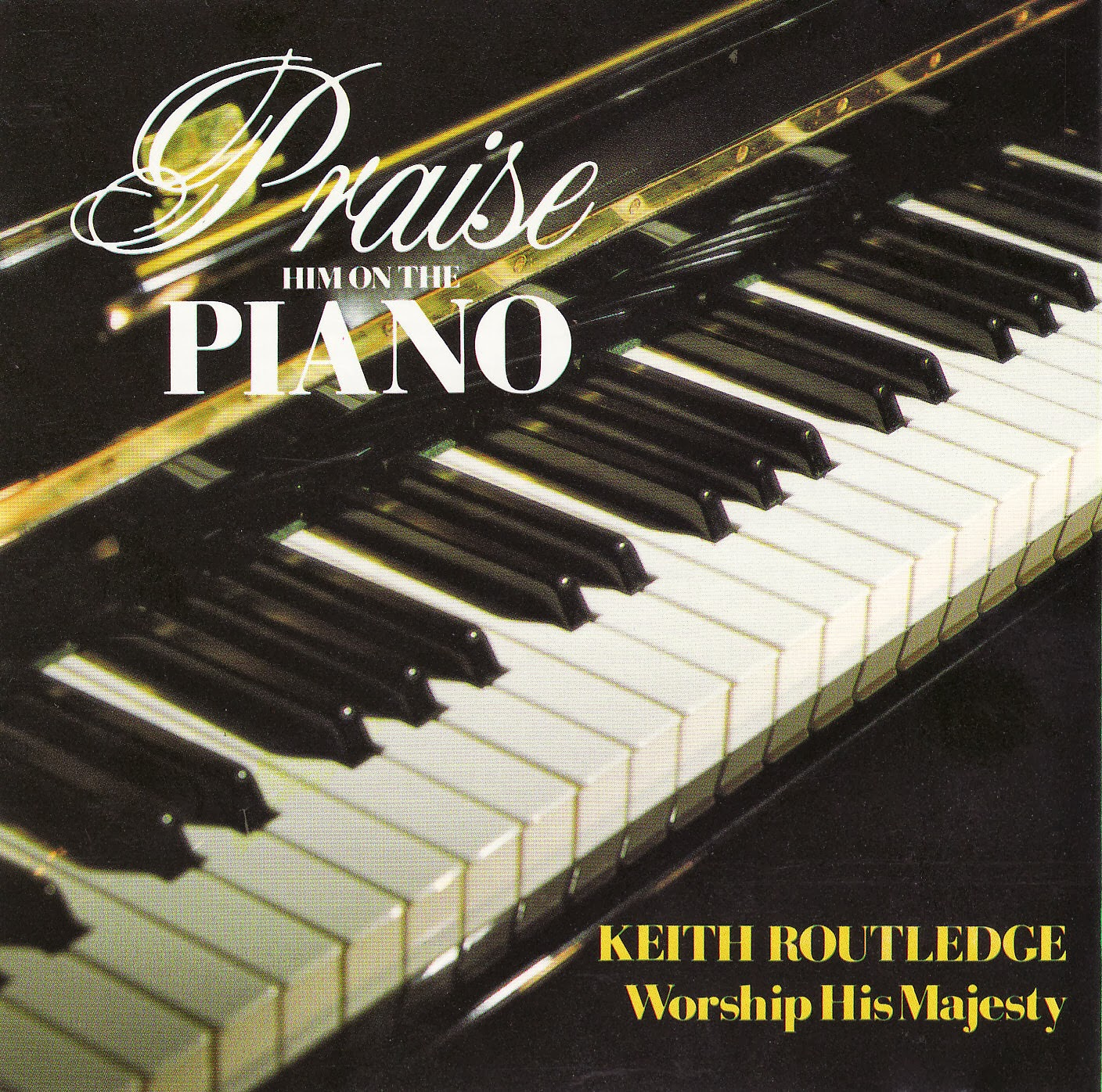 Keith Routledge-Praise Him On The Piano-
