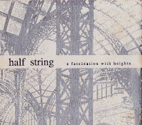 Half String - A Fascination With Heights (1996, Independent Project)