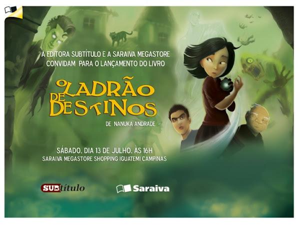 Lançamento: O Ladrão de Destinos, de Nanuka Andrade e Subtítulo em Campinas