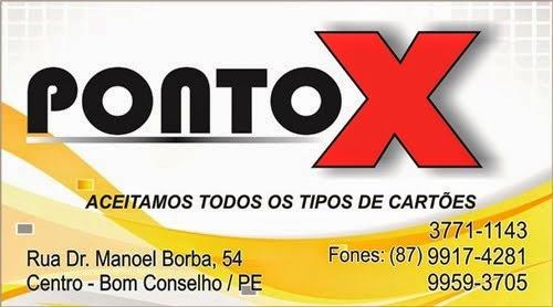 LOJA PONTO X - RUA DR. MANOEL BORBA, 54, BOM CONSELHO - PE - TEL. 87*3771-1143