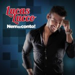 Lucas Lucco – Nem Te Conto – 2013 download