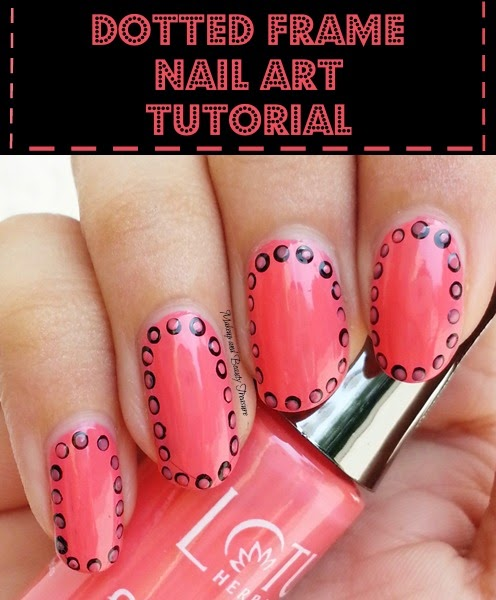 Makeup And Beauty Treasure Dotted Frame Nail Art Tutorial