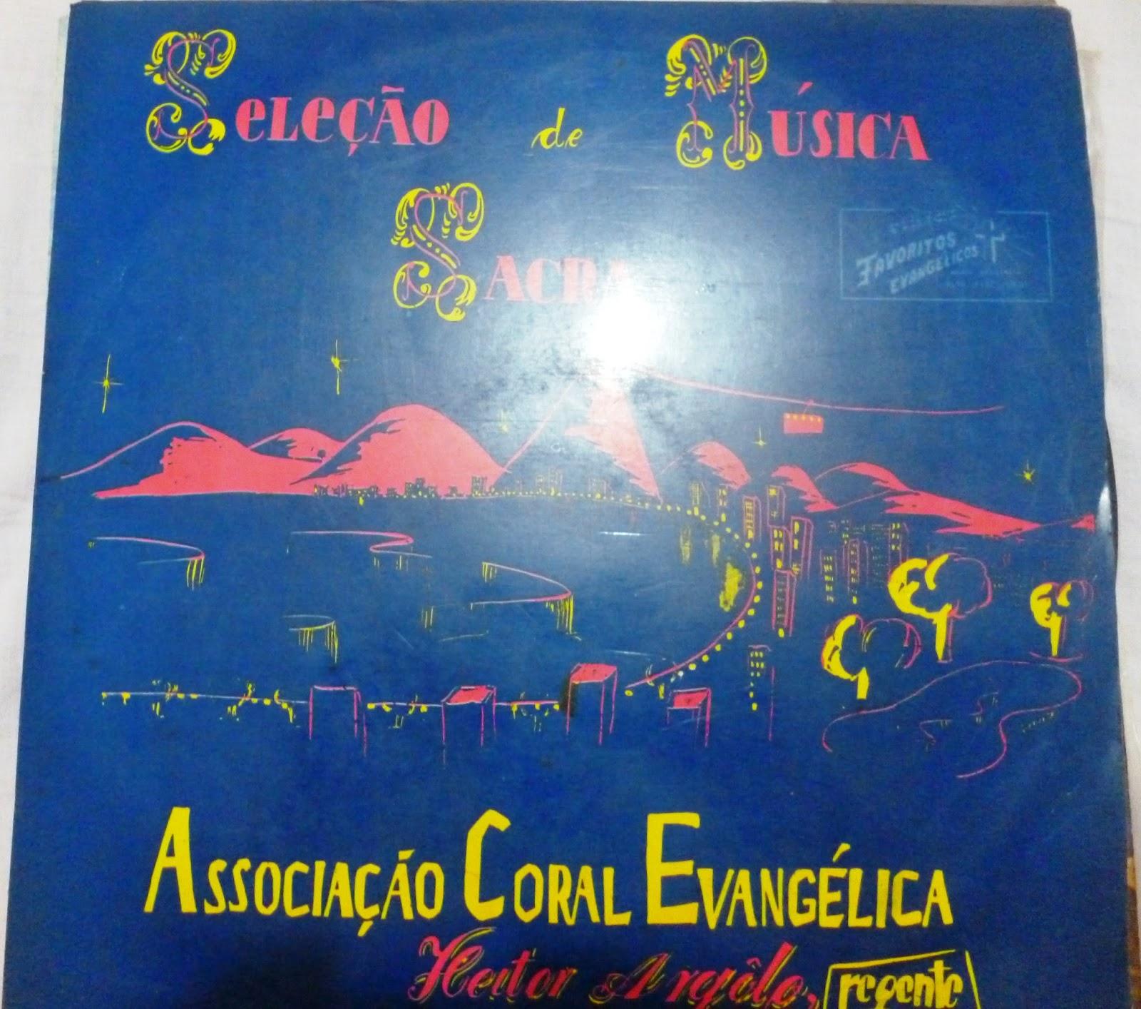 Associa��o Coral Evang�lica - Regente Heitor Argolo - Sele��o de M�sica Sacra 1 1990